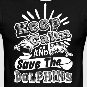 KEEP CALM AND SAVE THE DOLPHINS SHIRTS - Men's Ringer T-Shirt