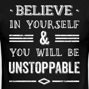 Believe in yourself and be unstoppable Shirt - Men's Ringer T-Shirt