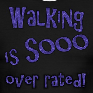 Walking is sooo over rated - Men's Ringer T-Shirt