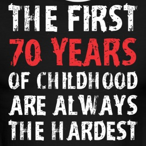 The First 70 Years Of Childhood Are Always Hardest - Men's Ringer T-Shirt