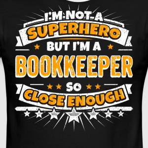 Not A Superhero But A Bookkeeper. Close Enough. - Men's Ringer T-Shirt