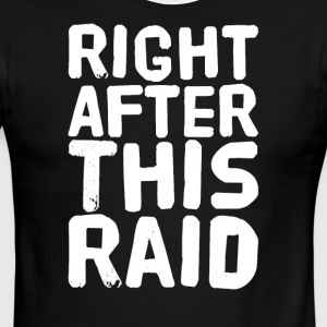 right after this raid - Men's Ringer T-Shirt
