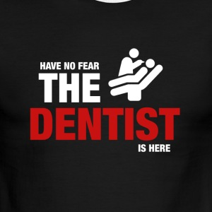 Have No Fear The Dentist Is Here - Men's Ringer T-Shirt