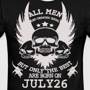 The Best Men Are Born On July 26 - Men's Ringer T-Shirt