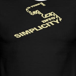 Is turn ing complexity into simplicity - Men's Ringer T-Shirt