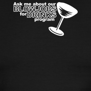 Ask Me About Our Blowjobs For Drinks Program - Men's Ringer T-Shirt