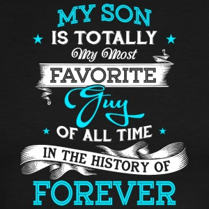My Son Is Totally My Most Favorite Guy T Shirt - Men's Ringer T-Shirt