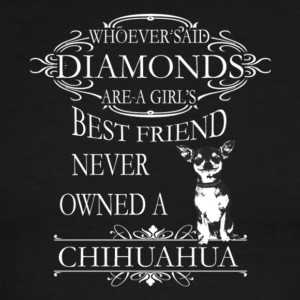 Chihuahuas Are A Girls Best Friend T Shirt - Men's Ringer T-Shirt