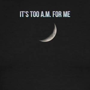 It's Too A.M. For Me - Men's Ringer T-Shirt