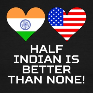 Half Indian Is Better Than None - Men's Ringer T-Shirt