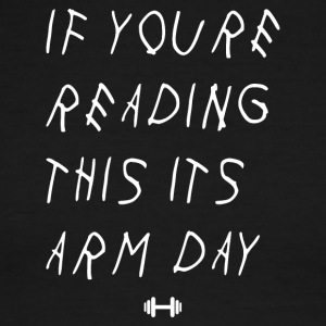 If youre reading this its arm day - Men's Ringer T-Shirt
