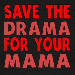 Save The Drama For Your Mama - Men's Ringer T-Shirt