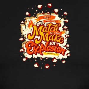 One match make an explosion - Men's Ringer T-Shirt