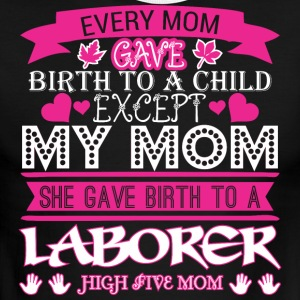 Every Mom Gave Birth To Child Laborer - Men's Ringer T-Shirt