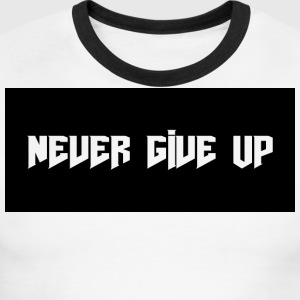 NEVER GIVE UP - Men's Ringer T-Shirt