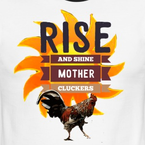 Rise and Shine Mother Cluckers - Men's Ringer T-Shirt