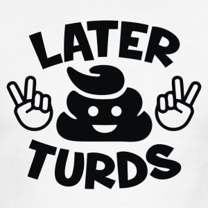 Later Turds - Men's Ringer T-Shirt