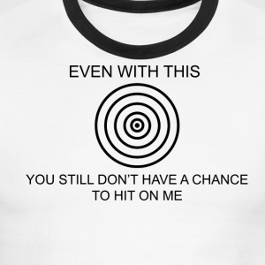 Don't Have A Chance To Hit On Me - Men's Ringer T-Shirt