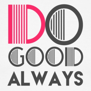 do good always message - Men's Ringer T-Shirt