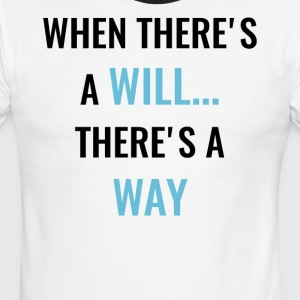 When There's A Will... There's A Way! - Men's Ringer T-Shirt