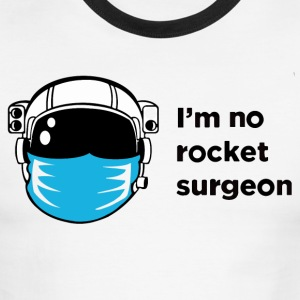 I m No Rocket Surgeon T Shirtt - Men's Ringer T-Shirt