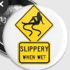 Slippery when wet button - Large Buttons