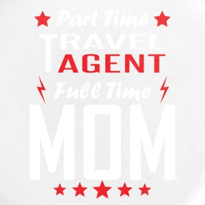 Part Time Travel Agent Full Time Mom - Large Buttons