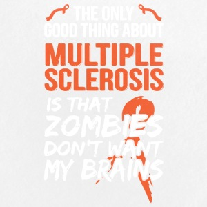 The Only Good Thing About Multiple Sclerosis Shirt - Large Buttons