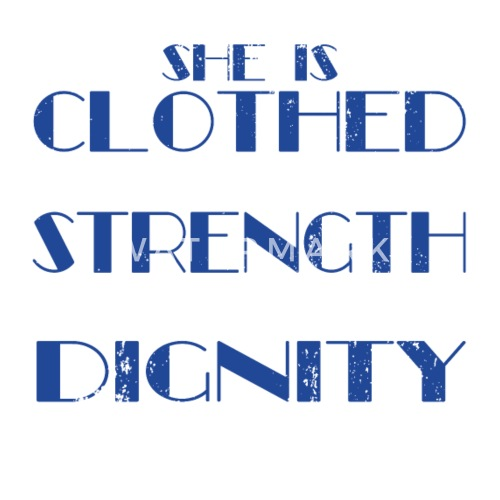 Clothed With Strength And Dignity Tshirt She Small Buttons Spreadshirt