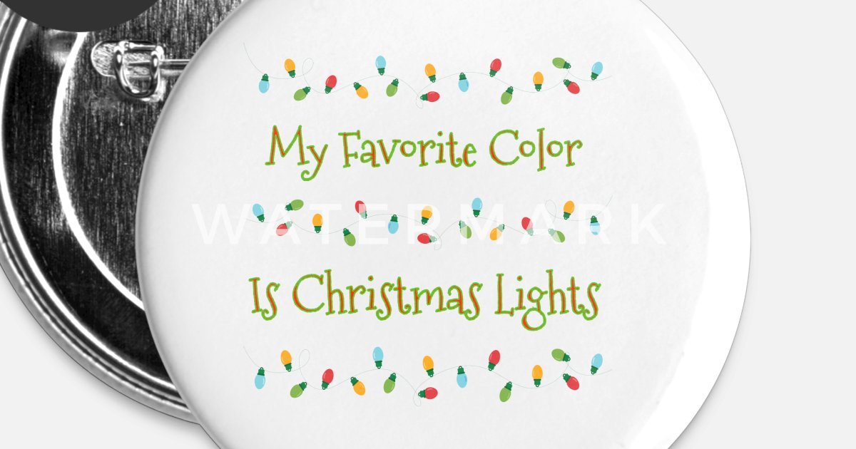 My Favorite Color Is Christmas Lights Small Buttons Spreadshirt