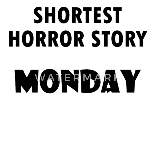 Monday Horror Story Office Humor Funny Quotes Gift Small Buttons