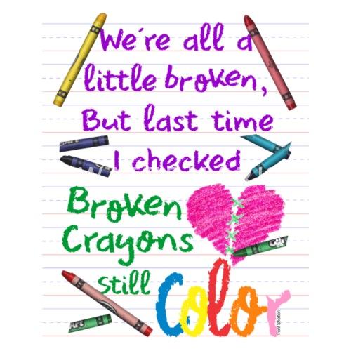 Broken Crayons Still Color Small Buttons Spreadshirt