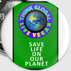 LIVE VEGAN. THINK GLOBAL. - Small Buttons