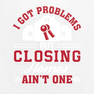 Realtor Got Problem Closing Home Aint One - Small Buttons