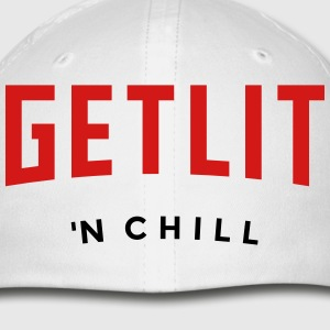 GET LIT 'N CHILL - (Netflix feel) - Baseball Cap