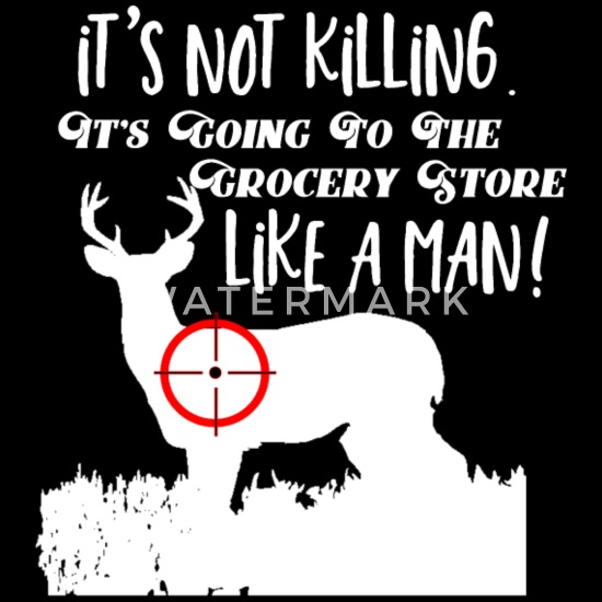 Funny Deer Hunting Quote Men Buck Grocery Quote Baseball Cap Spreadshirt