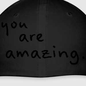 You Are Amazing! - Baseball Cap