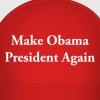 Make Obama President Again - Baseball Cap