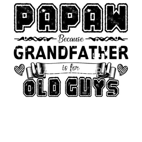 d4db2c46bb57 Papaw Because Grandfather Is For Old Guys Mug Enamel Mug
