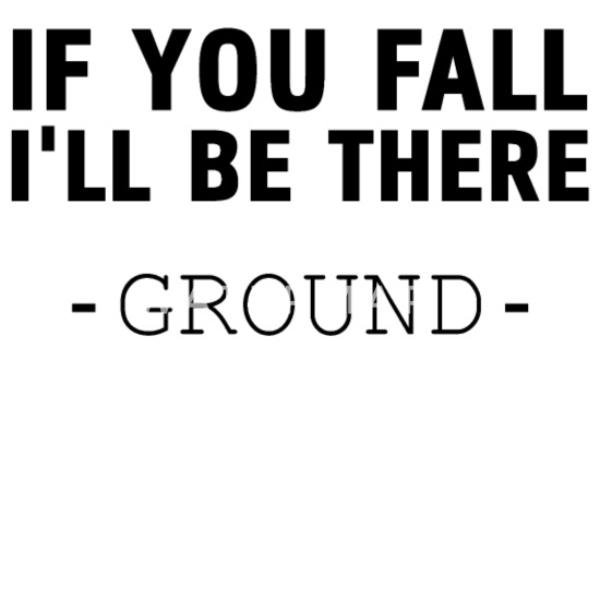 If You Fall I Ll Be There Ground Funny Quotes Gift Enamel Mug