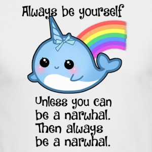 The Always Be A Narwhal - Men's Long Sleeve T-Shirt by Next Level