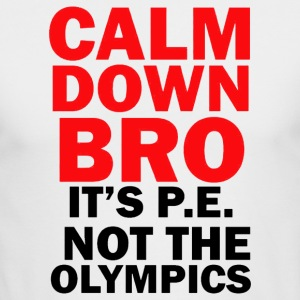 CALM DOWN BRO - Men's Long Sleeve T-Shirt by Next Level