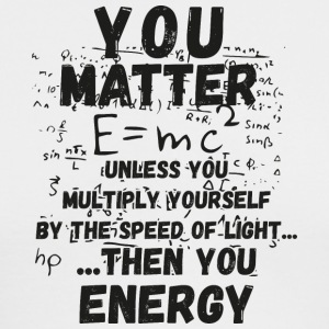 You matter ...then you energy - Men's Long Sleeve T-Shirt by Next Level