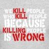 we kill people who kill people - Men's Long Sleeve T-Shirt by Next Level