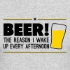 Beer! The reason i wake up every afternoon - Men's Long Sleeve T-Shirt by Next Level