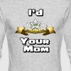 I'd Three Star Your Mom - Men's Long Sleeve T-Shirt by Next Level