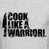 COOK LIKE A WARRIOR! - Chef Knife - Men's Long Sleeve T-Shirt by Next Level