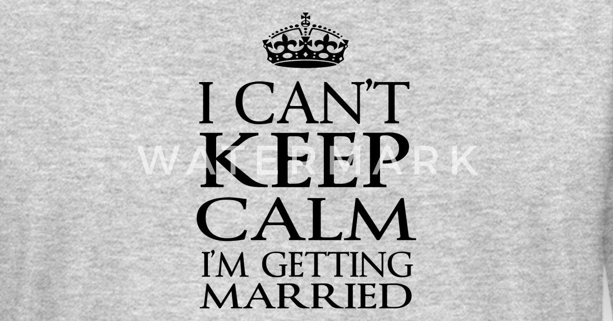Getting Married - Phrase Sayings Funny Gift Idea Men's Longsleeve Shirt |  Spreadshirt