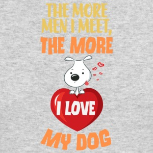 The More Men I Meet The More I Lve My Dog - Men's Long Sleeve T-Shirt by Next Level