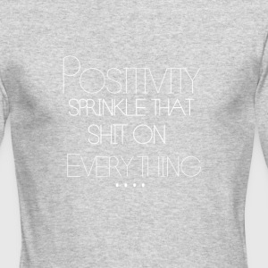 Positivity: Sprinkle that shit on everything! - Men's Long Sleeve T-Shirt by Next Level